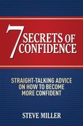 Seven Secrets of Confidence