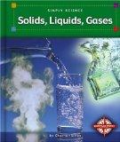 Solids, Liquids, Gases (Simply Science)