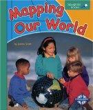 Mapping Our World (Spyglass Books)