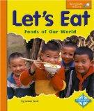 Let's Eat: Foods of Our World (Spyglass Books)