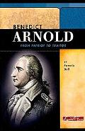 Benedict Arnold From Patriot To Traitor
