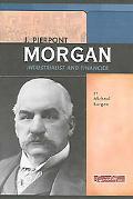 J. Pierpont Morgan Industrialist And Financier