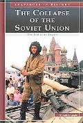 Collapse of the Soviet Union The End of an Empire