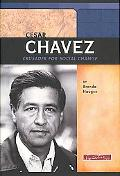 Cesar Chavez Crusader for Social Change