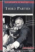 Third Parties Influential Political Alternatives