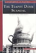 Teapot Dome Scandal Corruption Rocks 1920s America