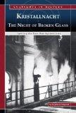 Kristallnacht, The Night of Broken Glass: Igniting the Nazi War Against Jews (Snapshots in H...