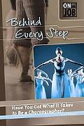 Behind Every Step: Have You Got What It Takes to Be a Choreographer? (On the Job)