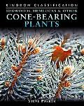 Redwoods, Hemlocks & Other Cone-Bearing Plants (Kingdom Classifications)