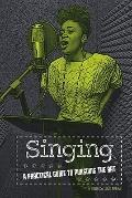 Singing : A Practical Guide to Pursuing the Art