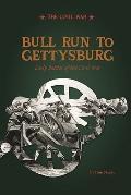 Bull Run to Gettysburg : Early Battles of the Civil War