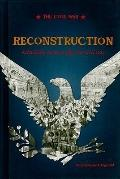 Reconstruction : Rebuilding America after the Civil War