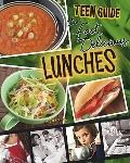 A Teen Guide to Fast, Delicious Lunches (Teen Cookbooks)