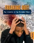 Freaking Out!; The Sience of the Teenage Brain (Everyday Science)