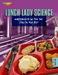Lunch Lady Science : Understanding the Food That Goes in Your Body