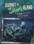 Journey to Shark Island : A Shark Photographer's Close Encounters