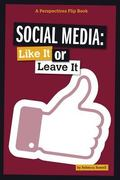 Social Media : Like It or Leave It