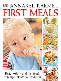 First Meals the Complete Cookbook and Nutrition Guide