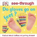 Do gloves go on feet? Find out about clothes and getting dressed