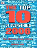 Top 10 of Everything 2006 The Ultimate Book Of Lists