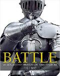 Battle A Visual Journey Through 5000 Years of Combat