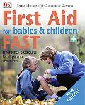First Aid for Babies & Children Fast Emergency Procedures for All Parents And Carers