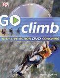 GO Series: Go Climb: Read It, Watch It, Do It