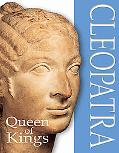 Cleopatra The Queen of Kings