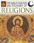 Illustrated Dictionary of Religion Rituals, Beliefs, and Practices from Around the World