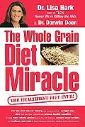Whole Grain Diet Miracle The Healthiest Diet Ever!