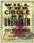 Will the Circle Be Unbroken Country Music in America