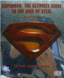 Superman: The Ultimate Guide to the Man of Steel - Exclusice Excerpted Edition