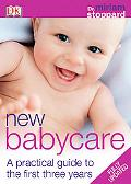 New Babycare A Practical Guide to the First Three Years