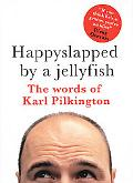 Happyslapped by a Jellyfish