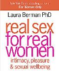 Real Sex for Real Women: Intimacy, Pleasure and Sexual Well-Being