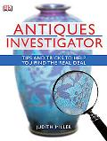 Antiques Investigator: Tips and Tricks to Help You Find the Real Deal