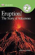 Eruption!: The Story of Volcanoes (DK READERS)