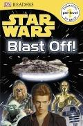 Star Wars: Blast Off! (DK READERS)