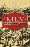 Kiev: A Portrait, 1800-1917