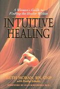 Intuitive Healing: A Woman's Guide to Finding the Healer Within