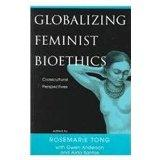 Globalizing Feminist Bioethics: Crosscultural Perspectives