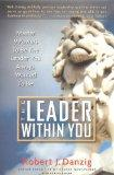 Leader Within You: Master 9 Powers to Be the Leader You Always Wanted to Be