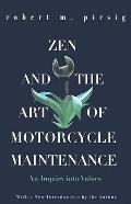 Zen and the Art of Motorcycle Maintenance: An Inquiry Into Values (Harper Perennial Modern C...