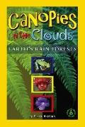 Canopies in the Clouds Earth's Rain Forests