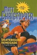 Skateboard Renegade (Matt Christopher Sports Series for Kids (Prebound))
