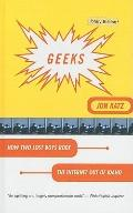 Geeks: How Two Boys Rode the Internet Out of Idaho