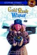 Gold Rush Winter (Stepping Stones: A Chapter Book: History (Prebound))