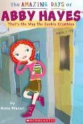 That's the Way the Cookie Crumbles (Amazing Days of Abby Hayes (Prebound))