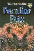 Peculiar Pets (Extreme Readers: Level 1 (Prebound))