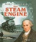 The Steam Engine (Inventions That Shaped the World (Prebound))